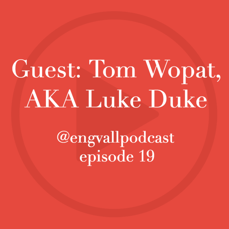 Bill Engvall Podcast | My two cents, Tom Wopat, Dukes of Hazzard, Luke Duke