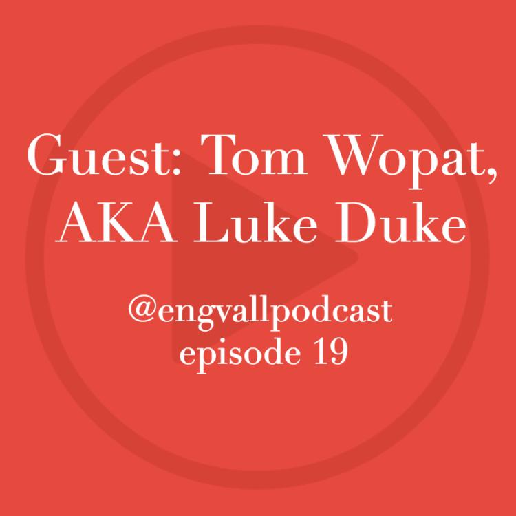 Bill Engvall Podcast | My two cents, Tom Wopat, Dukes of Hazzard, Luke Duke